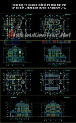 Hồ sơ bản vẽ autocad thiết kế thi công biệt thự tân cổ điển 3 tầng kích thước 15.4x18.6m 0192