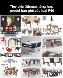 Thư viện 3dsmax tổng hợp Model bàn ghế các loại P60