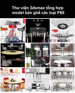 Thư viện 3dsmax tổng hợp Model bàn ghế các loại P65