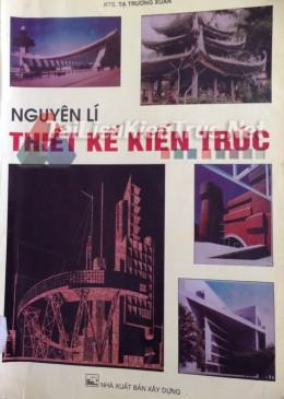 Sách Nguyên lý thiết kế của TS-KTS Tạ Trường Xuân