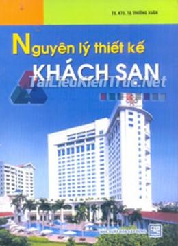 Sách Nguyên lý thiết kế khách sạn của TS-KTS Tạ Trường Xuân