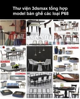 Thư viện 3dsmax tổng hợp Model bàn ghế các loại P68