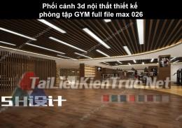 Phối cảnh 3d nội thất Thiết kế phòng tập GYM full file max 026