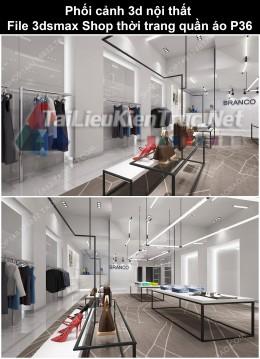 Phối cảnh 3d nội thất File 3dmax Shop thời trang quần áo p36