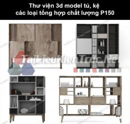 Thư viện 3d model tủ, kệ các loại tổng hợp chất lượng P150
