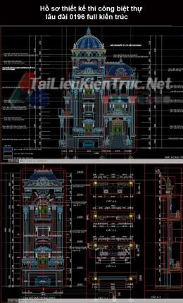 Hồ sơ thiết kế thi công biệt thự lâu đài 0196 full kiến trúc