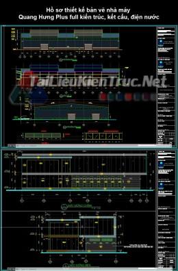 Hồ sơ thiết kế bản vẽ nhà máy Quang Hưng Plus full kiến trúc, kết cấu, điện nước