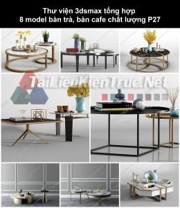 Thư viện 3dsmax tổng hợp 8 model bàn trà, bàn cafe chất lượng p27