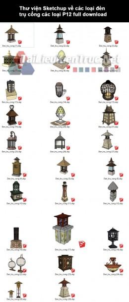 Thư viện Sketchup về các loại đèn trụ cổng các loại P12 full download