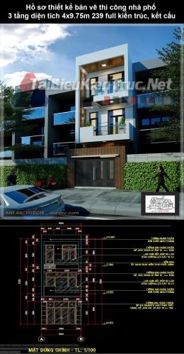 Hồ sơ thiết kế bản vẽ thi công nhà phố 3 tầng diện tích 4.x9.75m 239 full kiến trúc, kết cấu