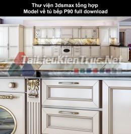 Thư viện 3dsmax tổng hợp Model về tủ bếp P90 full download
