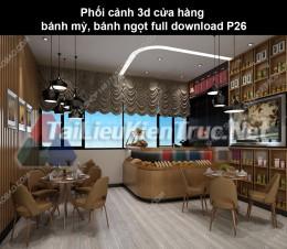 Phối cảnh 3d cửa hàng bánh mỳ, bánh ngọt full download P26