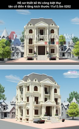Hồ sơ thiết kế thi công biệt thự tân cổ điển 4 tầng kích thước 11x13.5m 0202