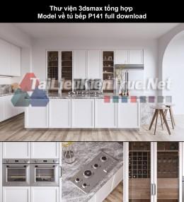 Thư viện 3dsmax tổng hợp Model về tủ bếp P141 full download