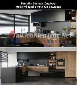 Thư viện 3dsmax tổng hợp Model về tủ bếp P144 full download
