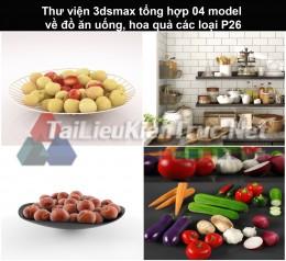 Thư viện 3dsmax tổng hợp 04 model về đồ ăn uống, hoa quả các loại P26