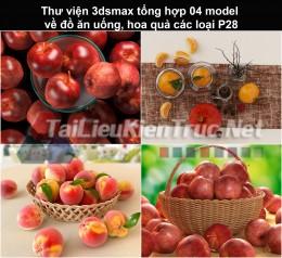 Thư viện 3dsmax tổng hợp 04 model về đồ ăn uống, hoa quả các loại P28