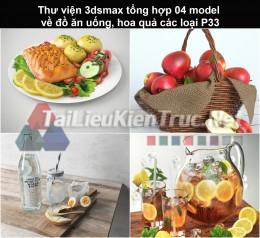 Thư viện 3dsmax tổng hợp 04 model về đồ ăn uống, hoa quả các loại P33
