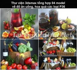 Thư viện 3dsmax tổng hợp 04 model về đồ ăn uống, hoa quả các loại P36