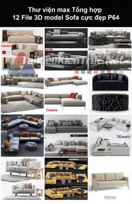 Thư viện max Tổng hợp 12 File 3D model Sofa cực đẹp P64
