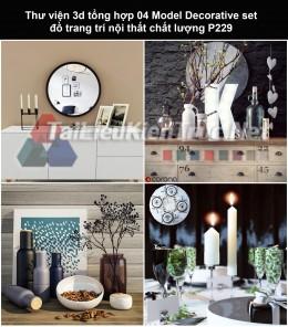 Thư viện 3d tổng hợp 04 Model Decorative set đồ trang trí nội thất chất lượng P229
