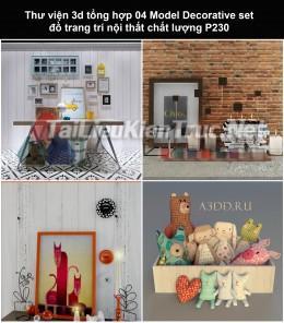 Thư viện 3d tổng hợp 04 Model Decorative set đồ trang trí nội thất chất lượng P230