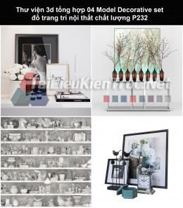 Thư viện 3d tổng hợp 04 Model Decorative set đồ trang trí nội thất chất lượng P232
