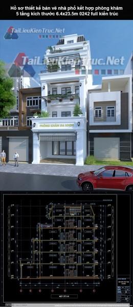 Hồ sơ thiết kế bản vẽ nhà phố kết hợp phòng khám 5 tầng kích thước 6.4x23.5m 0242 full kiến trúc