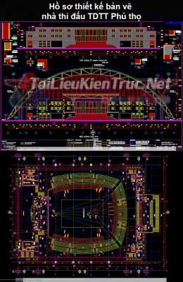 Hồ sơ thiết kế bản vẽ nhà thi đấu TDTT Phú thọ