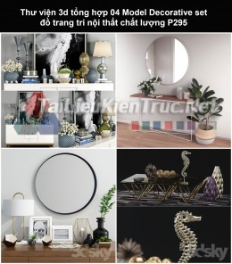 Thư viện 3d tổng hợp 04 Model Decorative set đồ trang trí nội thất chất lượng P295