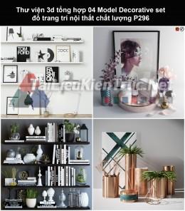Thư viện 3d tổng hợp 04 Model Decorative set đồ trang trí nội thất chất lượng P296