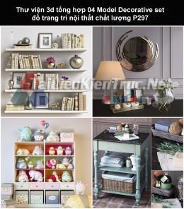 Thư viện 3d tổng hợp 04 Model Decorative set đồ trang trí nội thất chất lượng P297