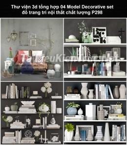 Thư viện 3d tổng hợp 04 Model Decorative set đồ trang trí nội thất chất lượng P298