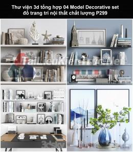 Thư viện 3d tổng hợp 04 Model Decorative set đồ trang trí nội thất chất lượng P299