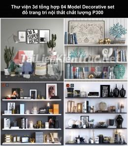 Thư viện 3d tổng hợp 04 Model Decorative set đồ trang trí nội thất chất lượng P300