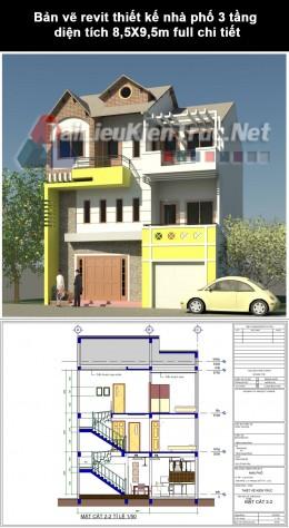 Bản vẽ revit thiết kế nhà phố 3 tầng diện tích 8,5X9,5m full chi tiết