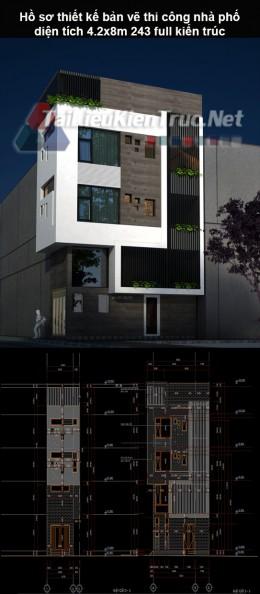 Hồ sơ thiết kế bản vẽ thi công nhà phố diện tích 4.2x8m 243 full kiến trúc