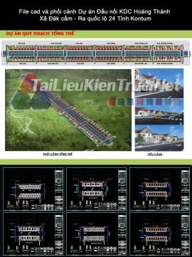 File cad và phối cảnh Dự án Đấu nối KDC Hoàng Thành - Xã Đăk cấm - Ra quốc lộ 24 Tỉnh Kontum