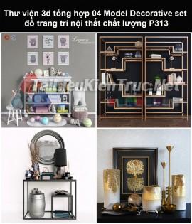 Thư viện 3d tổng hợp 05 Model Decorative set đồ trang trí nội thất chất lượng P313