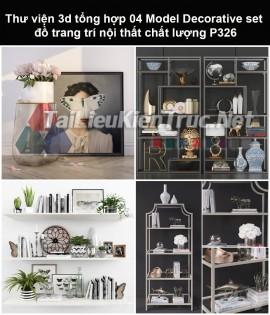 Thư viện 3d tổng hợp 05 Model Decorative set đồ trang trí nội thất chất lượng P326