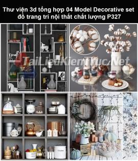 Thư viện 3d tổng hợp 04 Model Decorative set đồ trang trí nội thất chất lượng P327