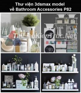Thư viện 3dsmax model về Bathroom accessories (Đồ dùng phòng tắm) P82