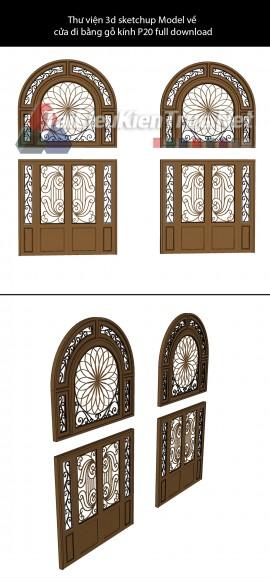 Thư viện 3d sketchup Model về cửa đi bằng gỗ kính P20 full download