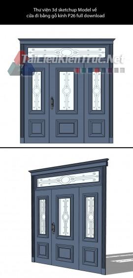 Thư viện 3d sketchup Model về cửa đi bằng gỗ kính P26 full download