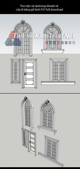 Thư viện 3d sketchup Model về cửa đi bằng gỗ kính P27 full download