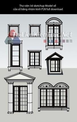 Thư viện 3d sketchup Model về cửa sổ bằng nhôm kính P28 full download