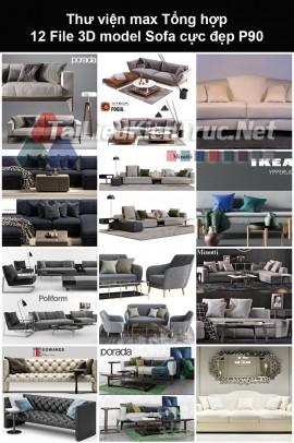 Thư viện max Tổng hợp 12 File 3D model Sofa cực đẹp P90