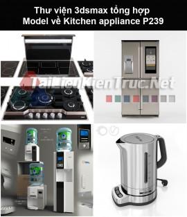 Thư viện 3dsmax tổng hợp Model về Kitchen appliance (Thiết bị nhà bếp) P239