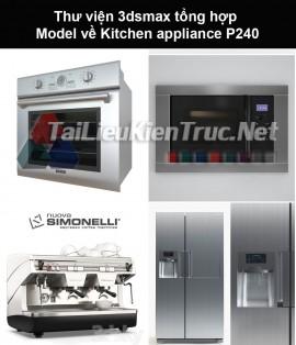 Thư viện 3dsmax tổng hợp Model về Kitchen appliance (Thiết bị nhà bếp) P240