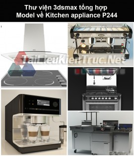 Thư viện 3dsmax tổng hợp Model về Kitchen appliance (Thiết bị nhà bếp) P244